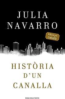Història d'un canalla (Julia Navarro)