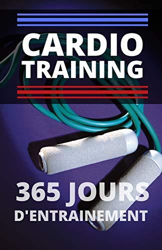 Cardio training: 365 jours d\'entrainement