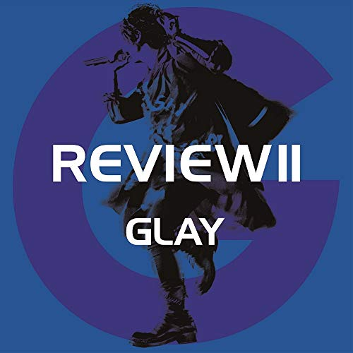 [album]REVIEW II ~BEST OF GLAY~ – GLAY[FLAC + MP3]