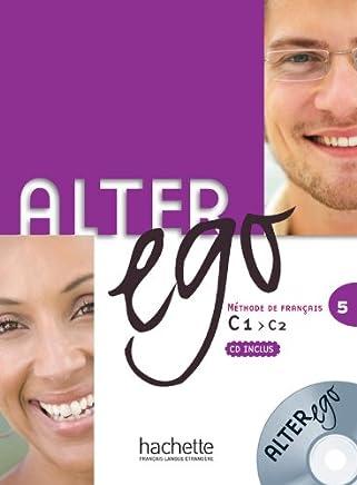 Alter ego. Livre de lélève. Per le Scuole superiori. Con CD Audio: Alter Ego 5 - Livre de lélève + CD audio classe (MP3) [Lingua francese]