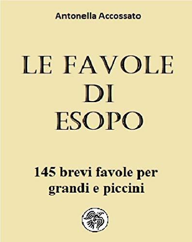 Le favole di Esopo: 145 brevi favole per grandi e piccini