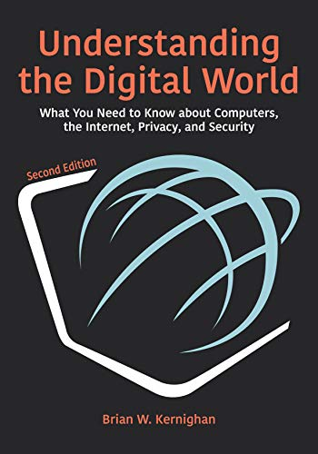 Understanding the Digital World: What You Need to Know about Computers, the Internet, Privacy, and Security, Second Edition (English Edition)
