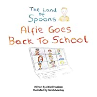 Alfie Goes Back to School (Land of Spoons)