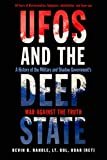 UFOs and the Deep State: A History of the Military and Shadow Government's War Against the Truth
