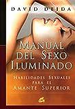 Manual del sexo iluminado: Habilidades sexuales para el amante superior (Espiritualidad)