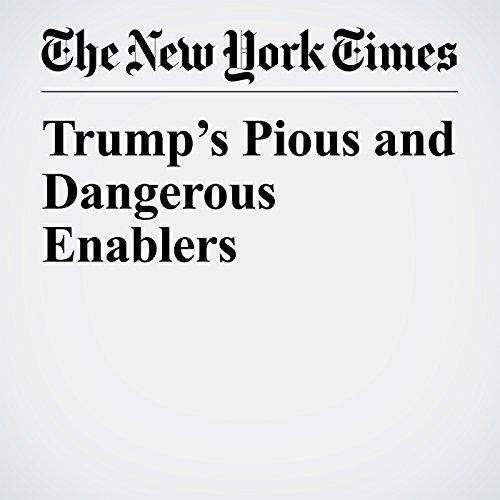 Trump's Pious and Dangerous Enablers copertina