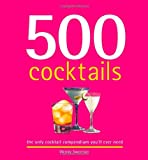 500 Cocktails - The Only Cocktail Compendium You'll Ever Need - Sellers Publishing - 06/10/2008