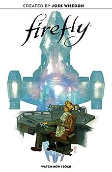 Firefly Original Graphic Novel  Watch How I Soar