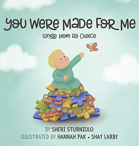 You Were Made For Me: Single Mom By Choice