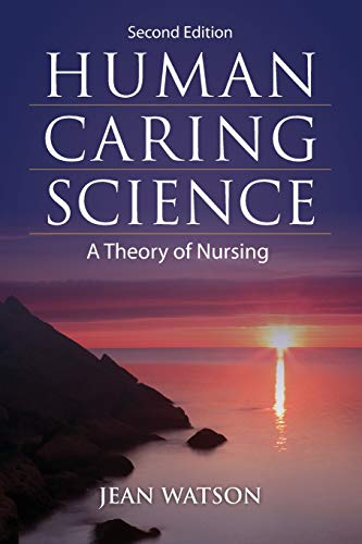 Watson, J: Human Caring Science: A Theory of Nursing