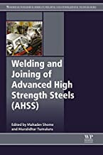 Welding and Joining of Advanced High Strength Steels (AHSS) (Woodhead Publishing Series in Welding and Other Joining Technologies Book 85)