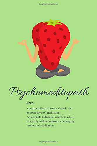 "Notebook - Psychomeditopath - Green Strawberry: 120 Pages Ruled (6 x 9"") - Funny, Humorous and Lined"