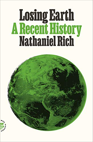 Losing Earth: A Recent History (English Edition) eBook: Rich ...