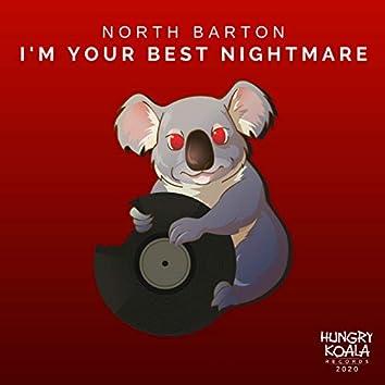 I'm Your Best Nightmare