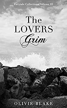The Lovers Grim (Fairytale Collections) by [Olivie Blake, Little Chmura, Aurora Sinclair]