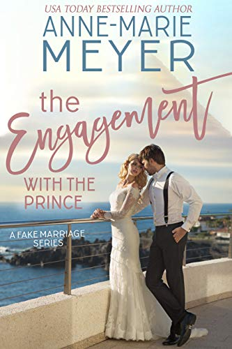 The Engagement with the Prince: A Standalone Royal Romance (A Fake Marriage Series Book 4)