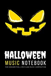 Halloween Music Notebook - for Songwriting, Lyrics and Music Composition: Musician\'s and Songwriter\'s Journal, Manuscript Staff Paper, Ruled Page on ... Guide and Rhythm Tree. Gifts for Musicians