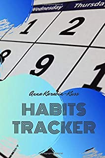 Habits Tracker: Template to check your progress in building habits, With a manual and additional tricks how to make it thr...