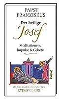 Der heilige Josef: Meditationen, Impulse & Gebete