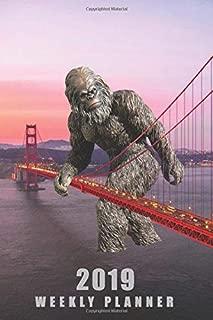 Bigfoot at Golden Gate: 2019 Weekly Planner: 6