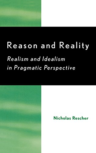 Reason and Reality: Realism and Idealism in Pragmatic Perspective