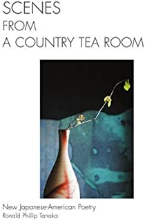 Scenes from a Country Tea Room: New Japanese-american Poetry