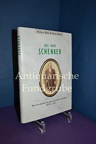 Das Haus Schenker: Die Geschichte einer internationalen Spedition 1872-1931