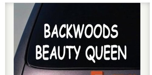 EZ-STIK Backwoods Beauty Queen 6' Sticker Vinyl Decal Rebel Southern Sexy Girl Redneck girlC187