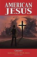 American Jesus 1: Chosen