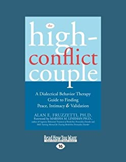 By Alan E. Fruzzetti The High-Conflict Couple: Dialectical Behavior Therapy Guide to Finding Peace, Intimacy (Lrg) [Paperback]