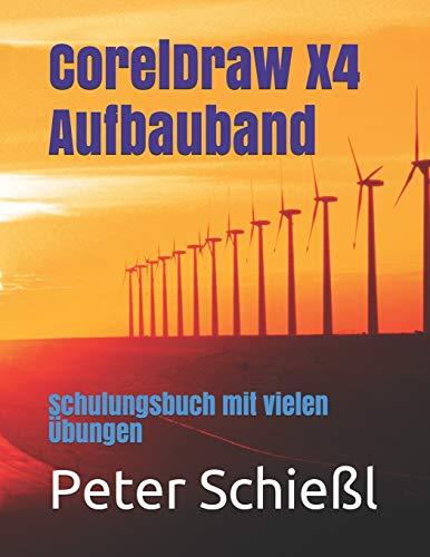 CorelDraw X4 Aufbauband: Schulungsbuch mit vielen bungen (German Edition)