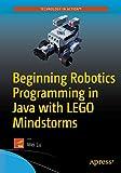 Beginning Robotics Programming in Java with LEGO Mindstorms - Wei Lu