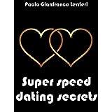 Super Speed Dating Secrets (English Edition)