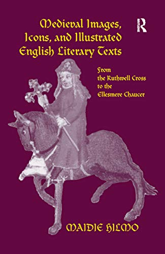 Medieval Images, Icons, and Illustrated English Literary Texts: From the Ruthwell Cross to the Ellesmere Chaucer (English Edition)