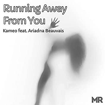 Running Away From You