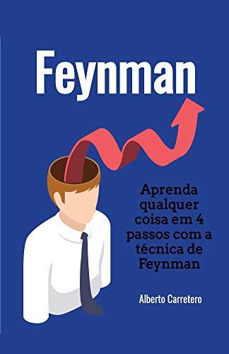 Aprenda qualquer coisa em 4 passos com a técnica de Feynman
