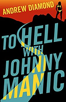To Hell with Johnny Manic by [Andrew Diamond]