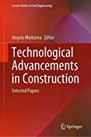 Technological Advancements in Construction: Selected Papers (Lecture Notes in Civil Engineering, 180)