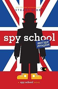 Spy School British Invasion by [Stuart Gibbs]