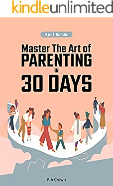 Master The Art Of Parenting In 30 Days