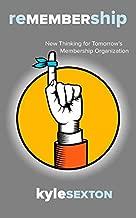 Remembership- New Thinking for Tomorrow's Membership Organization