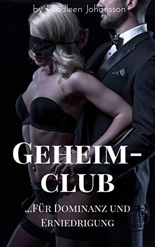 Geheimclub für Dominanz und Erniedrigung: unzensierte BDSM Sex Geschichte