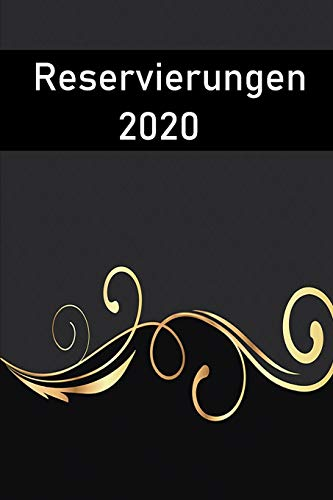 Reservierungen 2020: Reservierungsbuch 2020 / Kalender für Gastronomie und Hotel / A5