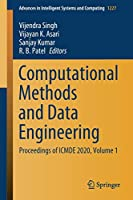 Computational Methods and Data Engineering: Proceedings of ICMDE 2020, Volume 1 (Advances in Intelligent Systems and Computing (1227))