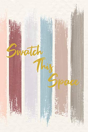 Swatch This Space: Notebook And Journal For Women - Perfect for Office or Home Use - 6' x 9' Inch, 120 Love Heart Headed Pages for Notes, Writing, Shopping lists, To do lists, Doodling