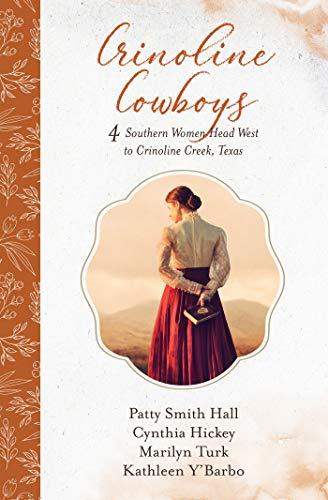 Crinoline Cowboys: 4 Southern Women Head West to Crinoline Creek ...