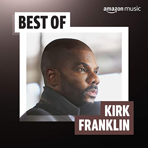 Best of Kirk Franklin (The Best Christian Rappers)