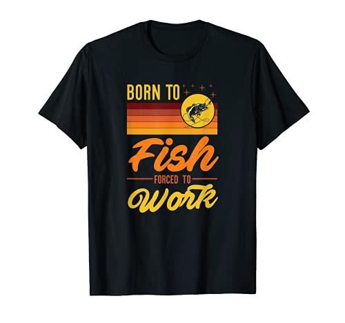 Born To Fish Forzado a ir a trabajar Equipo de pesca Vintage Bass Camiseta