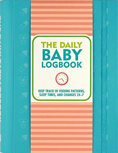 Baby's Daily Log Book - Keep Track of Feeding Patterns, Sleep Times, and Changes 24-7