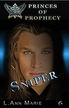 Sniper: Book Six (Princes of Prophecy 6) by [L. Ann Marie]